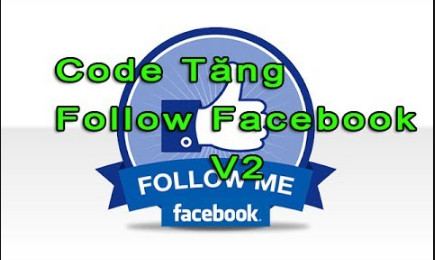 code tang theo doi facebook 2019